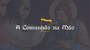 A comunhão na mão