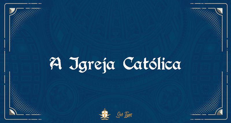 A Igreja Católica